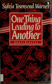 Cover of: One thing leading to another by Warner, Sylvia Townsend