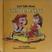 Cover of: Let's talk about complaining by Joy Wilt Berry