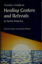 Cover of: Traveler's guide to healing centers and retreats in North America by Martine Rudee