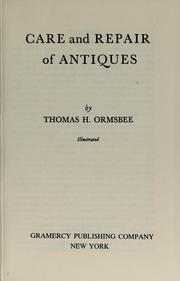 Cover of: Care and repair of antiques | Thomas H. Ormsbee