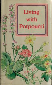 Cover of: Living with potpourri by Kate Lindley Jayne