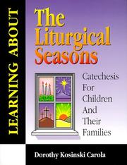 Cover of: Learning about the liturgical seasons | Dorothy Kosinski Carola