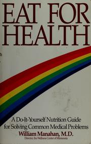 Cover of: Eat for health by William D. Manahan