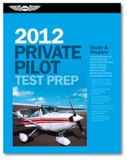 Cover of: Private Pilot Test Prep 2012 by Asa Test Prep Board