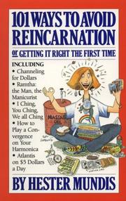 Cover of: 101 ways to avoid reincarnation, or, Getting it right the first time by Hester Mundis