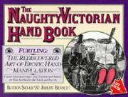 Cover of: The naughty Victorian hand book | Burton Silver