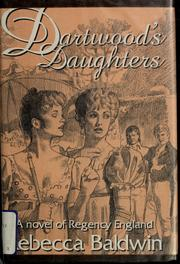 Cover of: Dartwood's daughters | Rebecca Baldwin