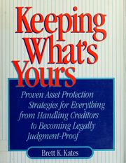 Cover of: Keeping what's yours | Brett K. Kates