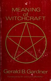 The meaning of witchcraft | Open Library