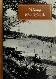 Cover of: Using our earth | Gertrude Whipple