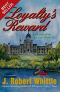 Cover of: Loyalty's Reward (Victoria Chronicles, Book 2 ) by J. Robert Whittle