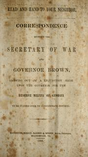 Cover of: Correspondence between the Secretary of War and Governor Brown, growing out of a requisition made upon the Governor for the reserve militia of Georgia to be turned over to Confederate control by James A. Seddon