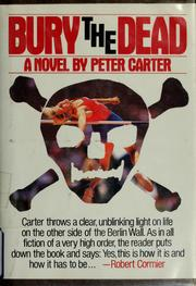 Cover of: Bury the dead by Peter Carter, Peter Carter