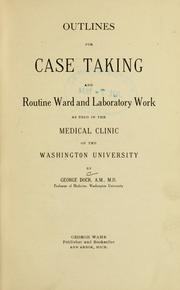 Cover of: Outlines for case taking and routine ward and laboratory work | Dock, George