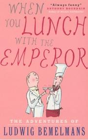 Cover of: When You Lunch with the Emperor by Ludwig Bemelmans