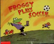 Cover of: Froggy plays soccer by Jonathan London