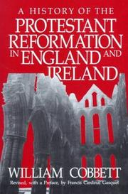 Cover of: History of the Protestant Reformation in England and Ireland | William Cobbett
