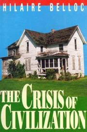 Cover of: The crisis of civilization by Hilaire Belloc