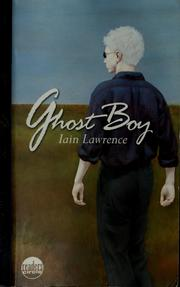 Cover of: Ghost boy | Iain Lawrence