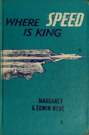 Cover of: Where speed is king by Margaret O. Hyde