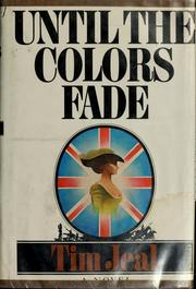 Cover of: Until the colors fade | Tim Jeal