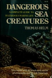Cover of: Dangerous sea creatures | Thomas Helm