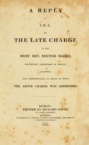 Cover of: A reply by J. K. L. to the late charge of the Most Rev. Doctor Magee, Protestant Archbishop of Dublin | J. K. L.