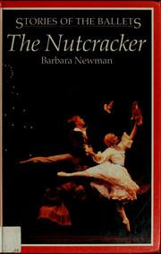 Cover of: The nutcracker | Newman, Barbara