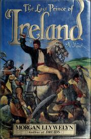 Cover of: The last prince of Ireland by Morgan Llywelyn