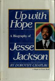 a summary of up with hope a biography of jesse jackson by dorothy chaplik