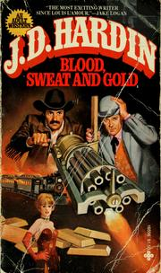 Cover of: Blood, Sweat and Gold | J. D. Hardin, J. D. Hardin