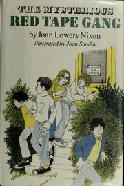 Cover of: The mysterious red tape gang | Joan Lowery Nixon