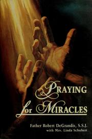 Cover of: Praying for miracles | Robert DeGrandis