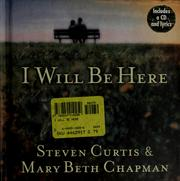 Cover of: I will be here | Steven Curtis Chapman
