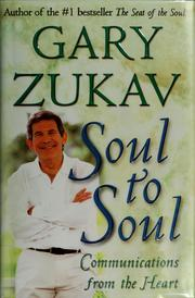 Cover of: Soul to soul by Gary Zukav