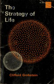 Cover of: The strategy of life by Clifford Grobstein