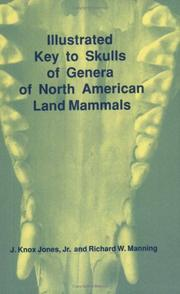 Cover of: Illustrated key to skulls of genera of North American land mammals | J. Knox Jones
