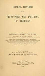 Cover of: Clinical lectures on the principles and practice of medicine | John Hughes Bennett
