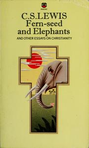 fern seed and elephants  and other essays on christianity   open    cover of  fern seed and elephants  and other essays on christianity by c  s