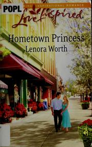 Cover of: Hometown princess | Lenora Worth