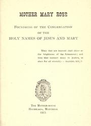 Cover of: Mother Mary Rose, foundress of the Congregation of the Holy Names of Jesus and Mary |