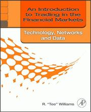 Cover of: AN INTRODUCTION TO TRADING IN THE FINANCIAL MARKETS by R. Tee Williams