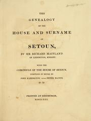 Cover of: The genealogy of the house and surname of Setoun | Maitland, Richard Sir, of Lethington