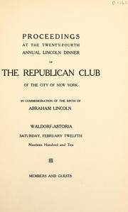 Cover of: Proceedings at the twenty-fourth annual Lincoln dinner of the Republican Club of the City of New York | Republican Club of the City of New York