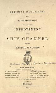Cover of: Official documents and other information relating to the improvement of the ship channel between Montreal and Quebec by Harbour Commissioners of Montreal.