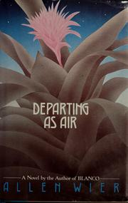 Cover of: Departing as air by Allen Wier