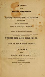 Cover of: An exhibit of the losses sustained at the Office of Discount and Deposit, Baltimore, under the administration of James A. Buchanan, president, and James W. McCulloh, cashier by