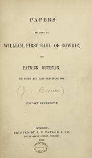 Cover of: Papers relating to William, first Earl of Gowrie, and Patrick Ruthven, his fifth and last surviving son | Bruce, John F.S.A. Scot