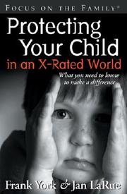 Cover of: Protecting Your Child in an X-Rated World | Frank York