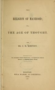 Cover of: The religion of manhood | Robinson J. H. [from old catalog]